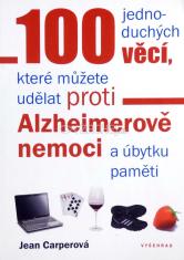 100 jednoduchých věcí, které můžete udělat proti Alzheimerově nemoci a úbytku paměti - Rady pro každý věk, jak si zachovat paměť