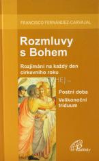 Rozmluvy s Bohem (2a) - Rozjímání na každý den církevního roku. Postní doba. Velikonoční triduum