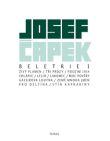 Beletrie 1 - Josef Čapek - Živý plamen, Tři prózy, Podzim 1914, Lelio, Lakomec, Moc pověry, Gassirova loutna, Země mnoha jmen, Pro delfína, Stín kapradiny