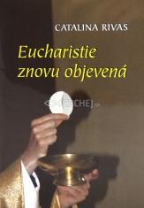 Eucharistie znovu objevená