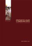 Křesťanství a islám v liberálním státu - Výzvy tradice a současnosti