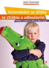 Vyrovnání se dítěte se ztrátou a odloučením - Příběhy a cvičení pro děti ve věku 4-8 let