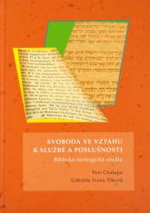 Svoboda ve vztahu k službě a poslušnosti - Biblicko-teologická studie