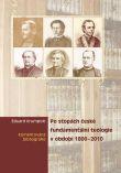 Po stopách české fundamentální teologie v období 1800-2010 - Komentovaná bibliografie
