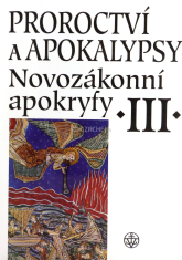 Proroctví a apokalypsy - Novozákonní apokryfy III