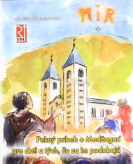 Pekný príbeh o Medžugorí pre deti a tých, čo sa im podobajú