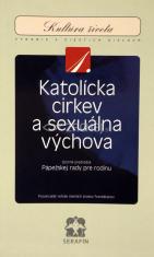 Katolícka Cirkev a sexuálna výchova - zväzok 1