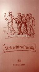 Škola svätého Františka - pomôcka nielen pre tých, ktorí sa pripravujú na vstup do OFS