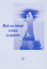 Keď sa trpké stáva sladkým - 15. medzinárodné modlitbové stretnutie mladých v Medžugorí 31. 7. - 6. 8. 2005