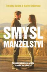 Smysl manželství - Tajemství závazného vztahu ve světě bez závazků