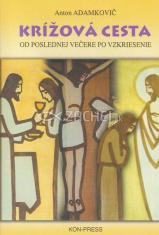 Krížová cesta - Od poslednej večere po vzkriesenie