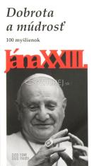 Dobrota a múdrosť - 100 myšlienok Jána XXIII.