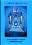 Tajemství eucharistie - v meditativních obrazech Stanislava Weigela