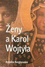 Ženy a Karol Wojtyla - Od maminky Emilie po Matku Terezu