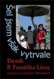 Šel jsem však vytrvale - Deník P. Františka Lízny z pouti za sv. Cyrilem a Metodějem