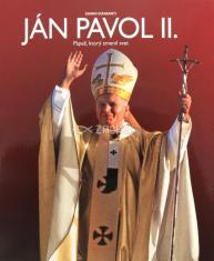 Ján Pavol II. - Pápež, ktorý zmenil svet