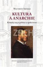 Kultura a anarchie - Kritický esej o politice a společnosti
