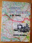 Cesta do Bavor L.P. 1945