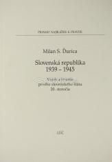 Slovenská republika 1939 - 1945 (Vznik a trvanie prvého slovenského štátu 20. storočia)