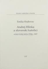 Andrej Hlinka a slovenskí katolíci - očami svätej stolice 1918 - 1927