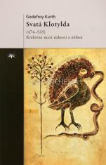 Svatá Klotylda (474 - 545) - Královná mezi úzkostí a něhou