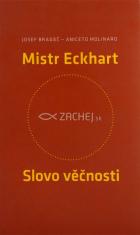 Mistr Eckhart - Slovo věčnosti