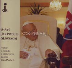 CD - Svätý Ján Pavol II. Slovákom - výber z homílií a príhovorov pápeža Jána Pavla II. (v slovenčine)