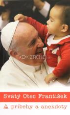 Svätý Otec František - príbehy a anekdoty