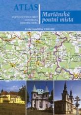 Atlas Mariánská poutní místa - Popis poutních míst, automapa, rejstřík sídel