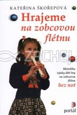 Hrajeme na zobcovou flétnu - Metodika výuky hry na zobcovou flétnu bez not pro děti