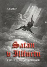 Satan v Illfurtu - Případ ďábelské posedlosti - 4. vydání