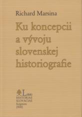 Ku koncepcii a vývoju slovenskej histografie