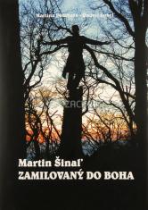Martin Šinaľ - Zamilovaný do Boha