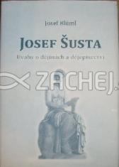 Josef Šusta - Úvahy o dějinách a dějepisectví