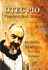 Otec Pio - poselství Boží lásky - Myšlenky, Modlitby, Novéna, Litanie