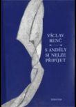 S anděly si nelze připíjet - Vybrané spisy Václava Renče, sv. 2