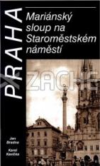 Praha - Mariánský sloup na Staroměstském náměstí