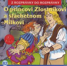 CD - O princovi Zlostníkovi a šľachetnom Milkovi