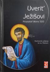 Uveriť Ježišovi - Duchovné cvičenia so sv. Markom s úvodom do dynamiky lectio divina
