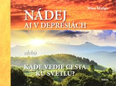 Nádej aj v depresiách - alebo Kade vedie cesta ku svetlu?
