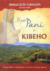 Naše paní z Kibeho - Panna Maria promlouvá ke světu ze srdce Afriky