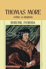 Thomas More - světec a utopista - s předmluvou kardinála Dominika Duky