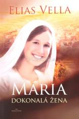 Mária - Dokonalá žena