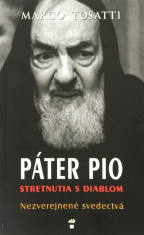 Páter Pio - stretnutia s diablom - Nezverejnené svedectvá
