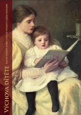 Výchova dítěte - Krátké příběhy dobré a špatné výchovy s jejími důsledky
