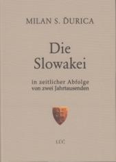 Die Slowakei in zeitlichter Abfolge von zwei Jahrtausenden