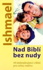 Nad Biblí bez nudy - 49 dobrodružství s Biblí pro celou rodinu