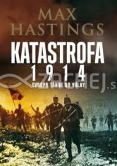 Katastrofa 1914 - Evropa táhne do války