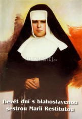 Devět dní s blahoslavenou sestrou Marií Restitutou