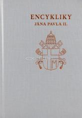 Encykliky Jána Pavla II. - súborné dielo encyklík Jána Pavla II.